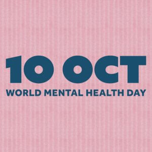 World Mental Health Day 10/10