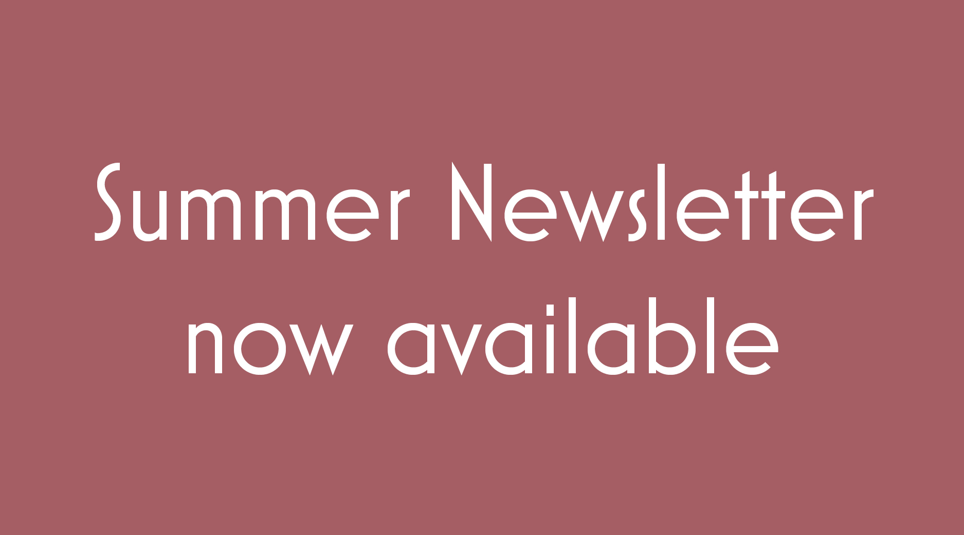 Summer Newsletter Now Available